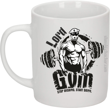 LORD Gym Stop wishing Start Doing - Kubek ceramiczny